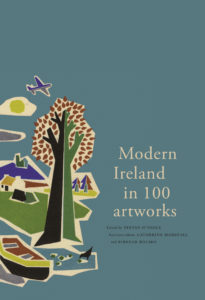 Modern Ireland in 100 Artworks: The Story of Ireland's Creativity