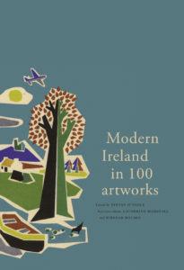 Modern Ireland in 100 Artworks: The Story of Ireland's Creativity